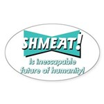 SHMEAT! Oval Sticker