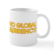 No Global Currency! Mug