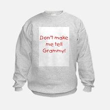 Tell Grammy Sweatshirt