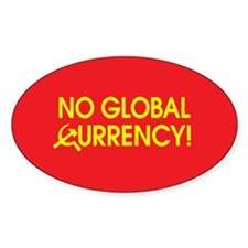 No Global Currency! Oval Decal