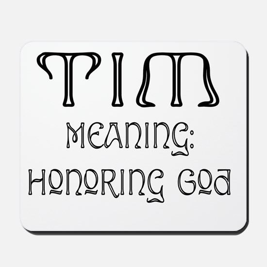Tim Name Meaning Mousepad