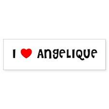 I LOVE ANGELIQUE Bumper Bumper Sticker