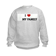 I Love MY FAMILY Sweatshirt