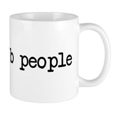 i see dumb people Mug