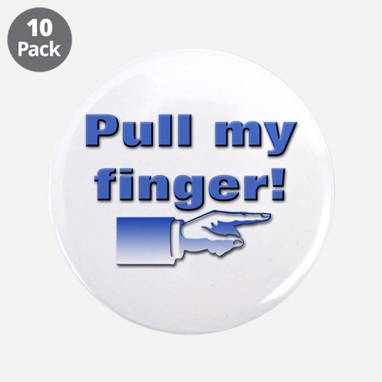 """Pull my finger! 3.5"""" Button (10 pack)"""