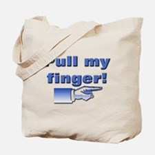 Pull my finger! Tote Bag