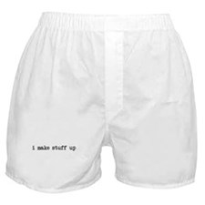 i make stuff up Boxer Shorts