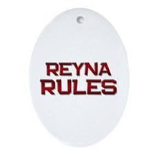 reyna rules Oval Ornament