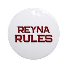 reyna rules Ornament (Round)