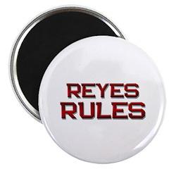 reyes rules Magnet