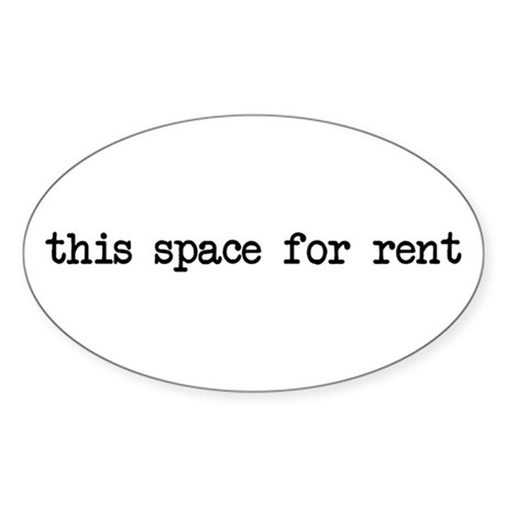 this space for rent Oval Sticker