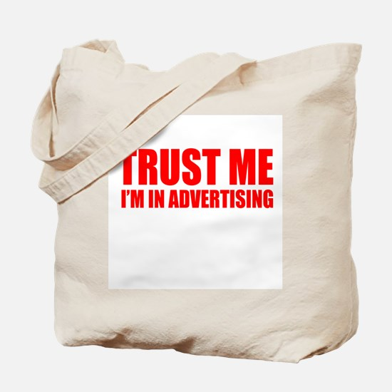 Trust me I'm in advertising Tote Bag