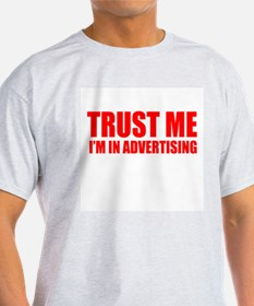 Trust me I'm in advertising Ash Grey T-Shirt