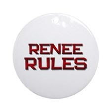 renee rules Ornament (Round)