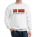 Life Rocks Sweatshirt