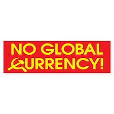 No Global Currency! Bumper Bumper Sticker