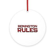 remington rules Ornament (Round)