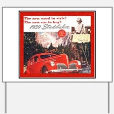 """1939 Studebaker Ad"" Yard Sign"