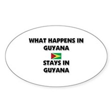 What Happens In GUYANA Stays There Oval Decal