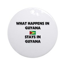 What Happens In GUYANA Stays There Ornament (Round