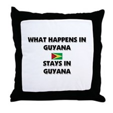 What Happens In GUYANA Stays There Throw Pillow