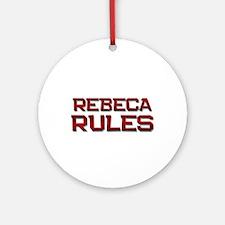 rebeca rules Ornament (Round)