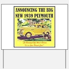 """1939 Plymouth Ad"" Yard Sign"