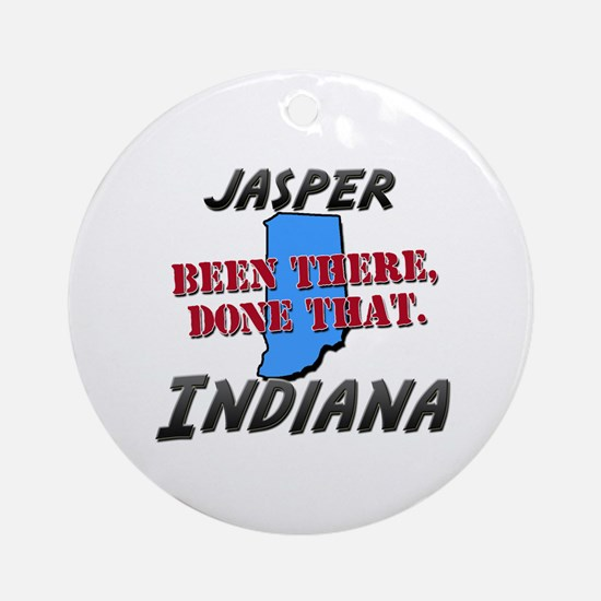 jasper indiana - been there, done that Ornament (R