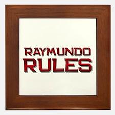 raymundo rules Framed Tile