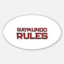 raymundo rules Oval Decal