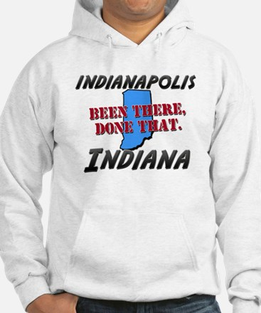 indianapolis indiana - been there, done that Hoode