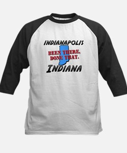 indianapolis indiana - been there, done that Tee