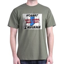 hobart indiana - been there, done that T-Shirt