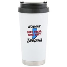 hobart indiana - been there, done that Travel Mug