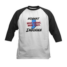 hobart indiana - been there, done that Tee