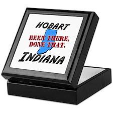 hobart indiana - been there, done that Keepsake Bo