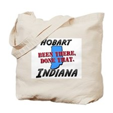 hobart indiana - been there, done that Tote Bag