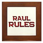 raul rules Framed Tile