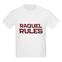 raquel rules T-Shirt