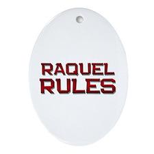 raquel rules Oval Ornament