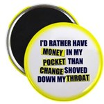 """I'd rather have Money in my p 2.25"""" Magnet (1"""