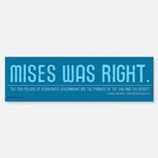 Mises Was Right Bumper Bumper Bumper Sticker