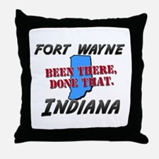 fort wayne indiana - been there, done that Throw P