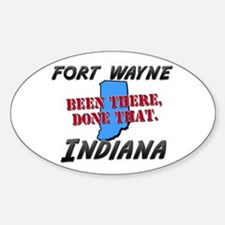 fort wayne indiana - been there, done that Decal