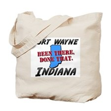 fort wayne indiana - been there, done that Tote Ba