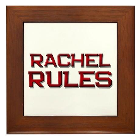 rachel rules Framed Tile