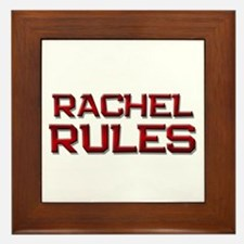 rachel rules Framed Tile