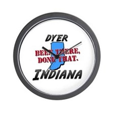 dyer indiana - been there, done that Wall Clock
