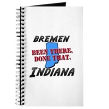bremen indiana - been there, done that Journal