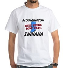 bloomington indiana - been there, done that Shirt